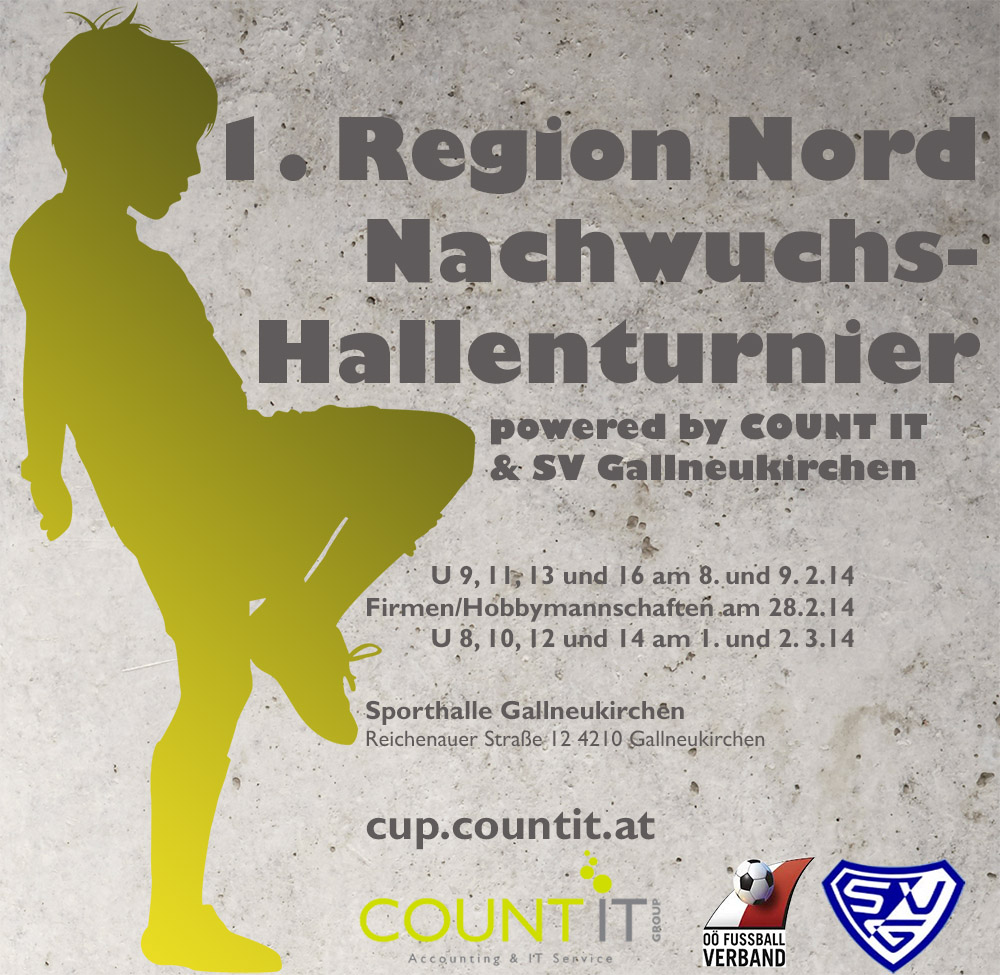 1. Region Nord Nachwuchs-Hallenturnier powered by COUNT IT & SV Gallneukirchen